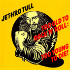 Too Old To Rock 'n' Roll: Too Young To Die front